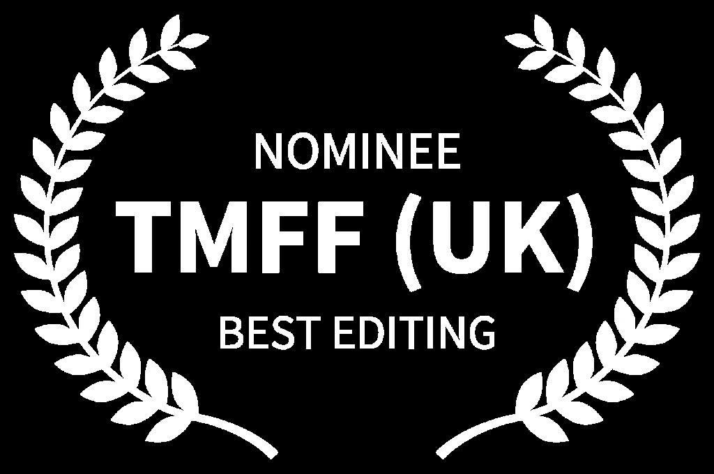 Hagyaték NOMINEE - TMFF UK - BEST EDITING
